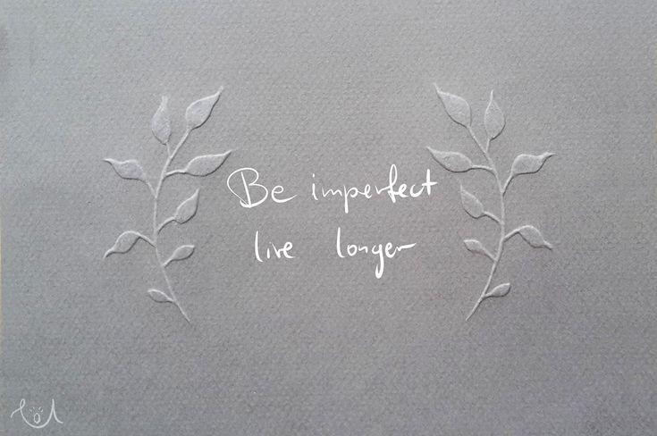 embossing - DIY  (Be imperfect, live longer. - Howard Murad M.D.)