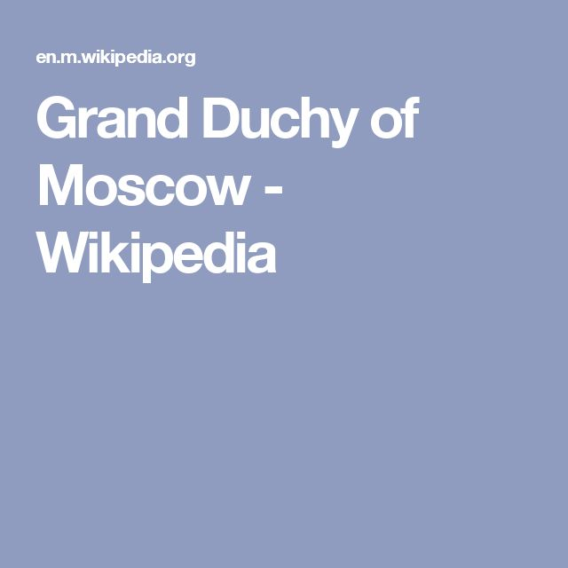 Grand Duchy of Moscow - Wikipedia