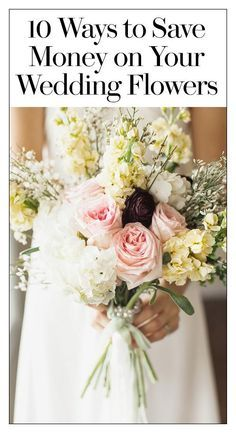 Planning a budget wedding? Ideas to save on your flowers, bouquets, and centerpieces