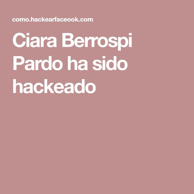 Ciara Berrospi Pardo ha sido hackeado