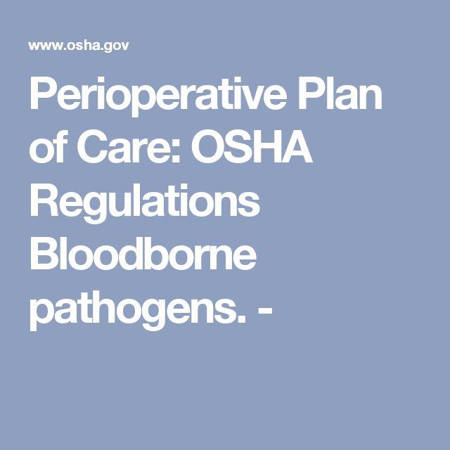Perioperative Plan of Care: OSHA Regulations Bloodborne pathogens. -