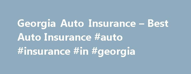 """Georgia Auto Insurance – Best Auto Insurance #auto #insurance #in #georgia http://albuquerque.remmont.com/georgia-auto-insurance-best-auto-insurance-auto-insurance-in-georgia/  # Georgia Auto Insurance Anna 2016-04-05T16:45:02+00:00 The Keys to Georgia Auto Insurance Georgia is the state known for """"the world's largest."""" Your state holds many records – from the world's largest sculpture at Stone Mountain to the world's largest drive-in fast food restaurant, the Varsity in Atlanta, and even…"""