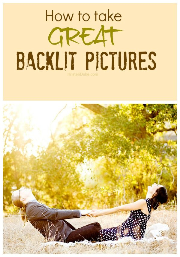 How to Take Great Backlit Pictures - be a better photographer | KristenDuke.com photography tip