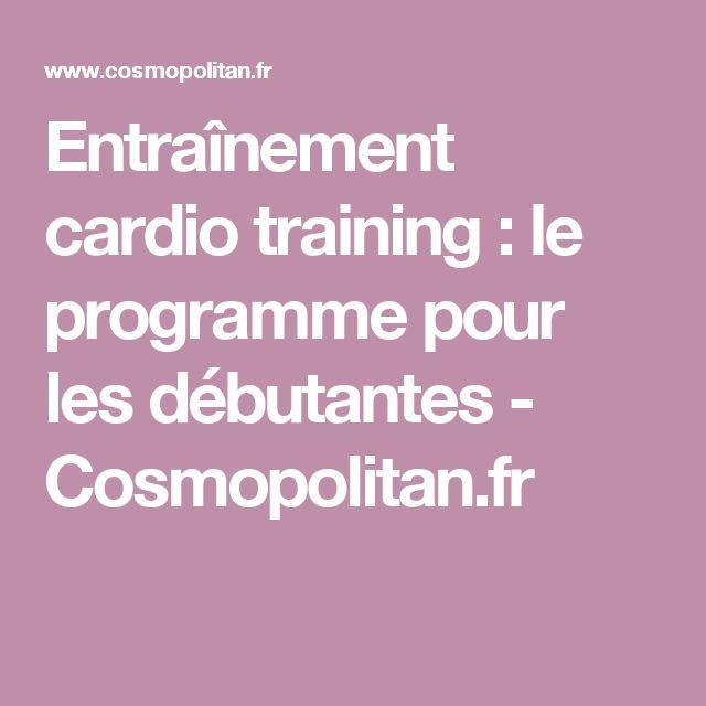 Entraînement cardio training : le programme pour les débutantes - Cosmopolitan.fr