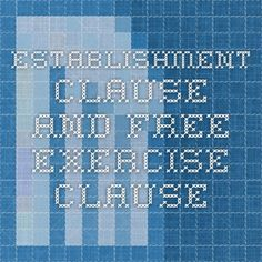Establishment Clause and Free Exercise Clause