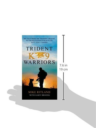 Trident K9 Warriors: My Tale from the Training Ground to the Battlefield with Elite Navy SEAL Canine