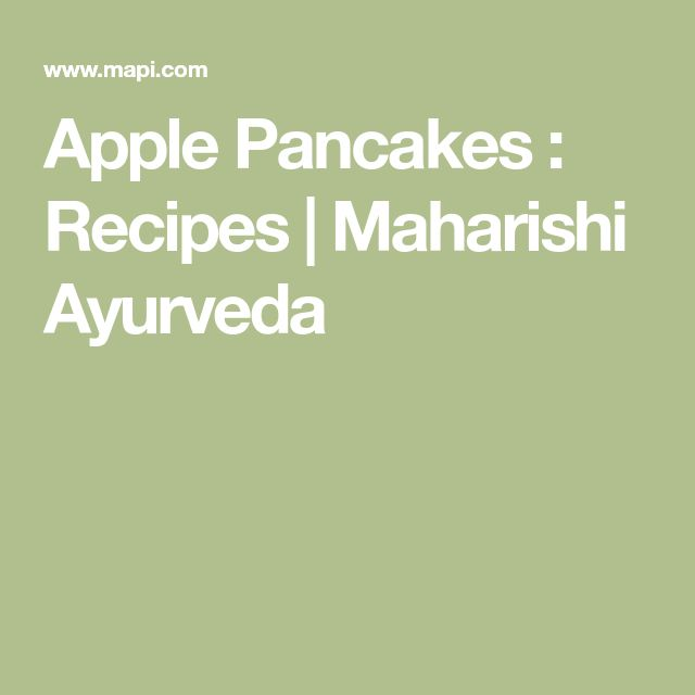 Apple Pancakes : Recipes | Maharishi Ayurveda