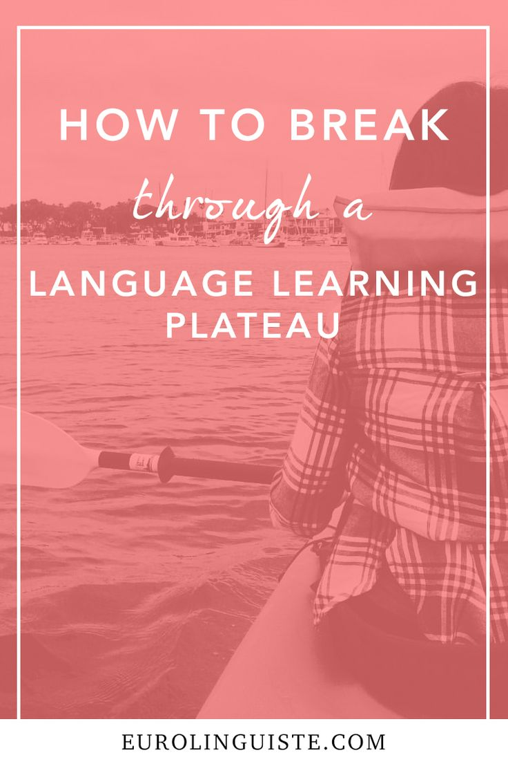 How to Break Through a Language Learning Plateau