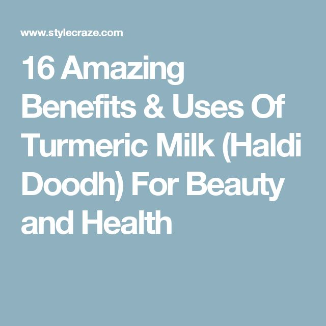 16 Amazing Benefits & Uses Of Turmeric Milk (Haldi Doodh) For Beauty and Health