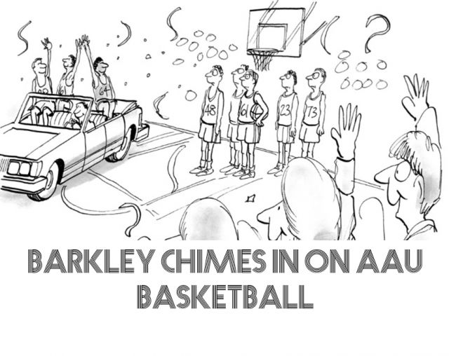 AAU basketball and Charles Barkley.... Is it really this bad?