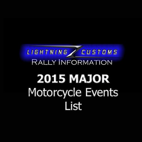 2015 Major Biker Rallies & Motorcycle Events List with Information and Videos from the Top Bike Rallies at Lightning Customs.