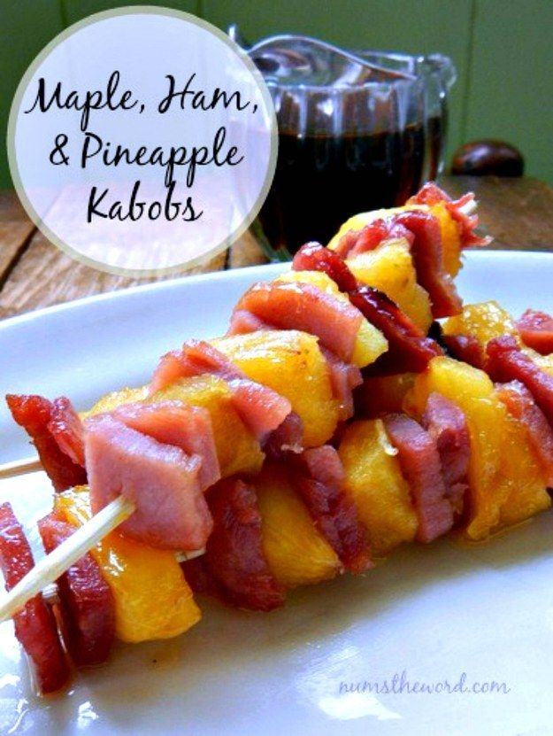 Maple, Ham & Pineapple Kabobs | Community Post: 17 WAYS TO EAT FOOD ON A STICK