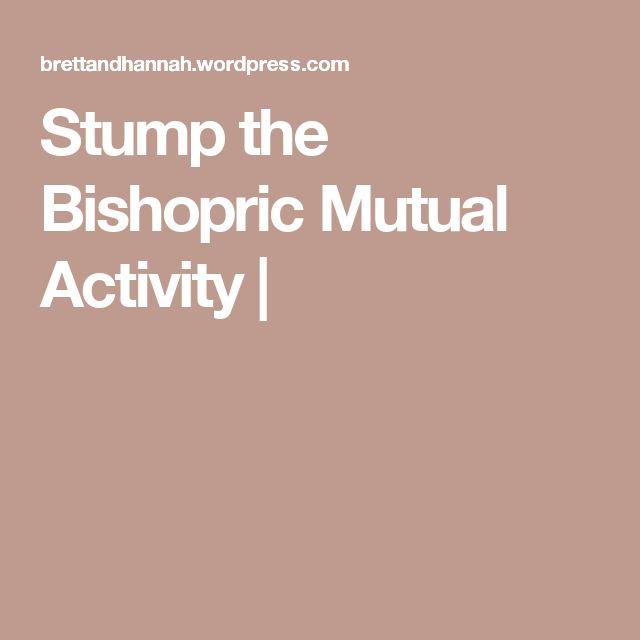 Stump the Bishopric Mutual Activity |