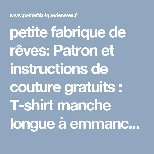 petite fabrique de rêves: Patron et instructions de couture gratuits : T-shirt manche longue à emmanchures américaines