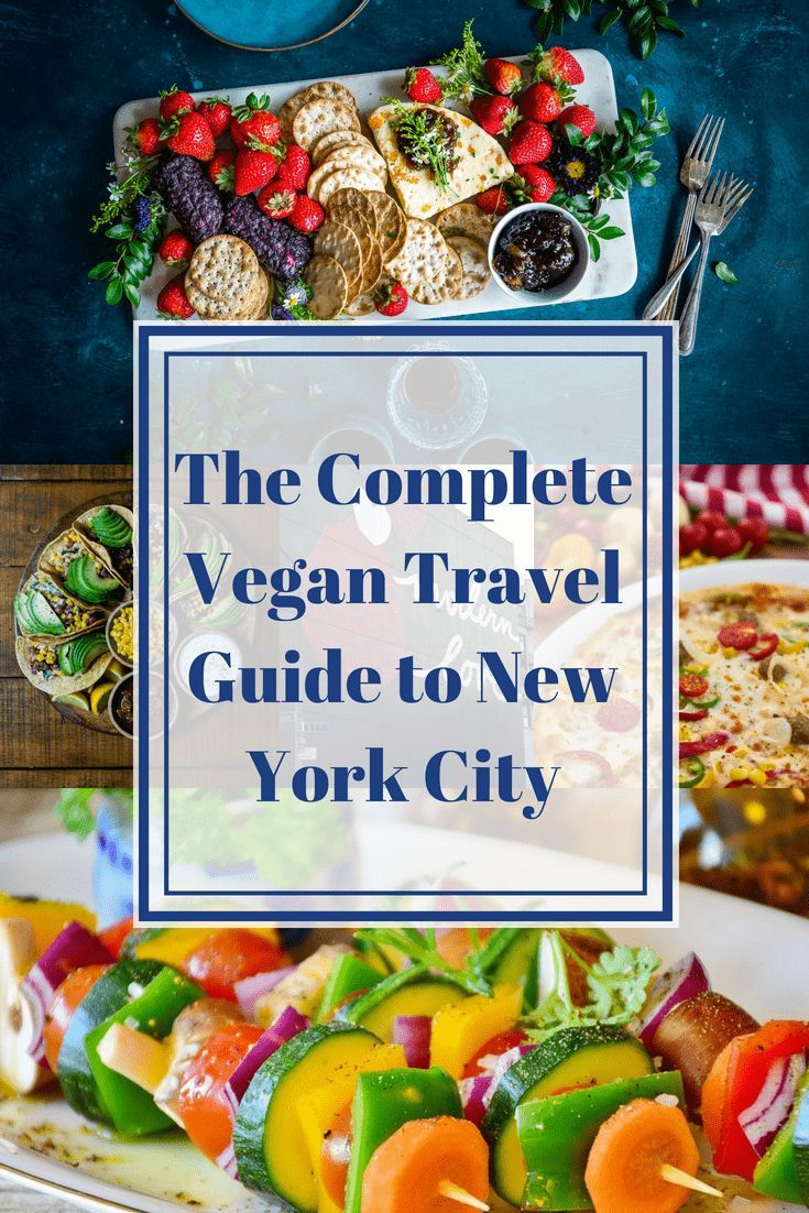 Vegan New York City The Complete Travel Guide Vegan Travel Vegan Guide Vegan Nyc