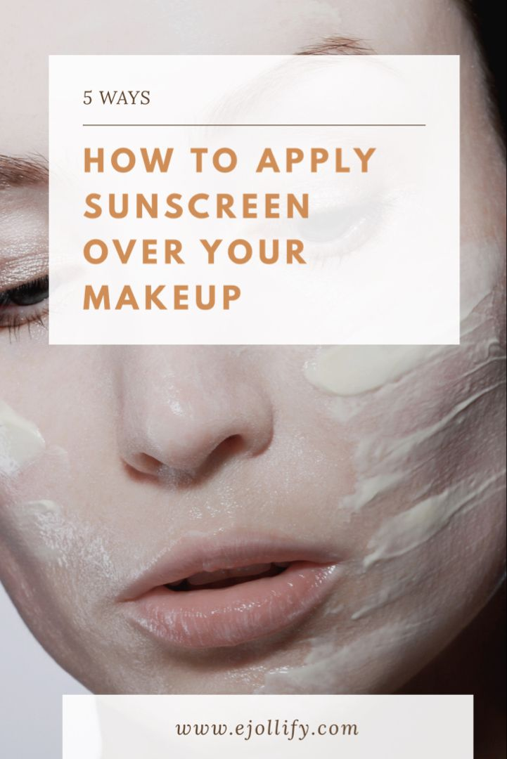 5 Ways To Apply Sunscreen With Makeup Without Ruining It In 2020 Makeup Yourself How To Apply How To Apply Makeup