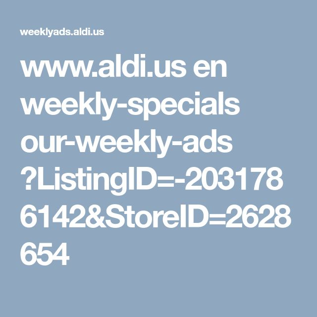 www.aldi.us en weekly-specials our-weekly-ads ?ListingID=-2031786142&StoreID=2628654