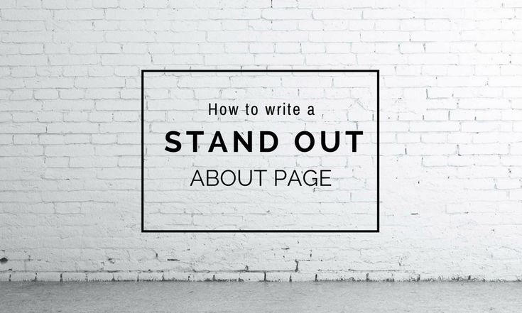 How to get past the brain freeze and write an amazing About page for your website