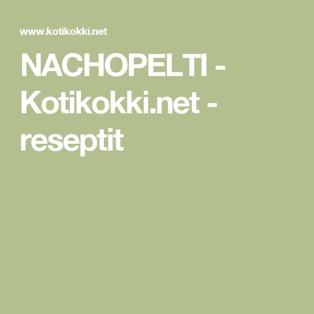 NACHOPELTI - Kotikokki.net - reseptit