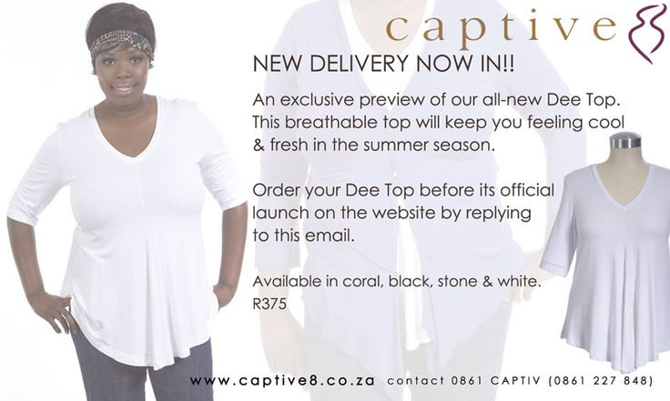 An exclusive preview of our all-new Dee Top.    This breathable top will keep you feeling cool & fresh in summer season. Order your Dee Top before its launch on the website by sending an email to info@captive8.co.za.    Available in coral, black, stone & white.    R375