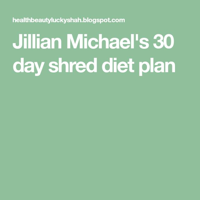 Jillian Michael's 30 day shred diet plan