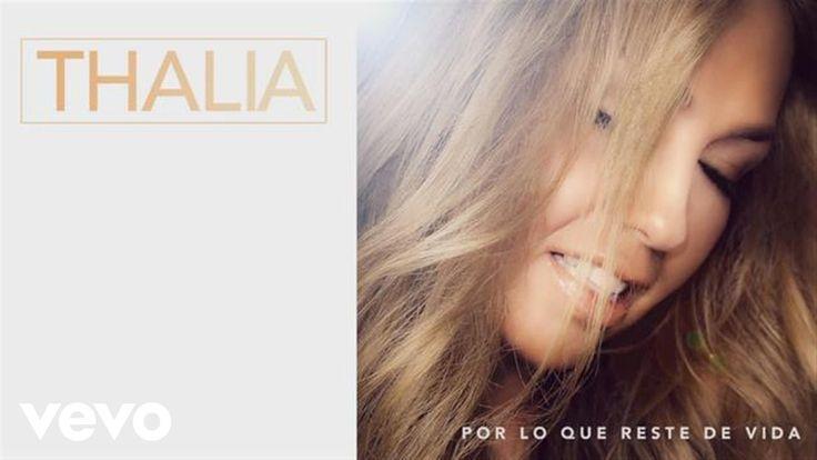 Thalía - Por Lo Que Reste de Vida (Audio)