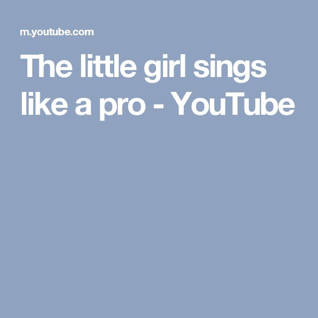 The little girl sings like a pro - YouTube