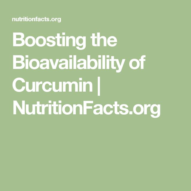 Boosting the Bioavailability of Curcumin | NutritionFacts.org
