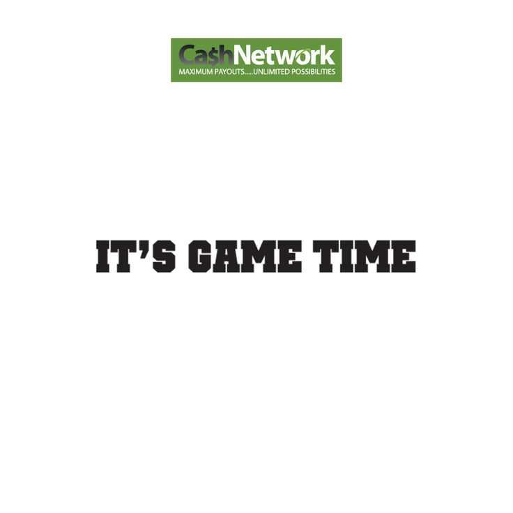 We at Cash Network believe that to succeed you can't just be in the game, you have to be the game.