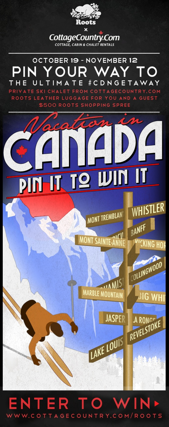 What does your Ultimate #CDNGetaway look like? Pin it to win it! Enter at http://www.cottagecountry.com/roots