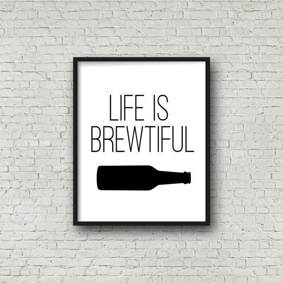 Life Is Brewtiful Printable Bar Art Beer Sign by SincerelyByNicole