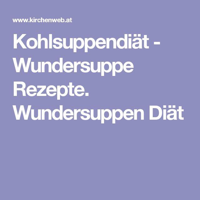 Kohlsuppendiät - Wundersuppe Rezepte. Wundersuppen Diät