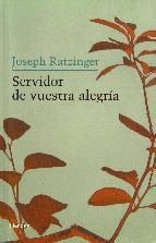 servidor de vuestra alegria-joseph benedicto xvi ratzinger-9788425424335