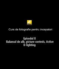 Al optulea episod din Cursul de introducere in fotografie realizat de nikonisti.ro impreuna cu Radu Grozescu.