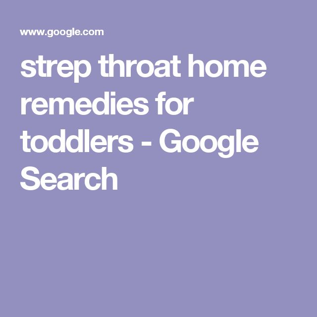 strep throat home remedies for toddlers - Google Search