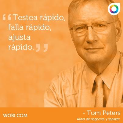 Tom Peters, sobre hacer pruebas
