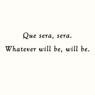 #que #sera sera, what #will be, will be.. #life #inspiration #motivation #quotes #thedailylife