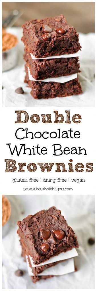 Double Chocolate White Bean Brownies. You will never believe they have white beans. So fudgy and delicious no one will know! Be Whole. Be You.