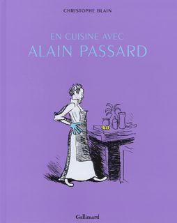 Catalogue Bande Dessinée - Gallimard - En cuisine avec Alain Passard - Christophe Blain - Alain Passard - Bandes dessinées hors collection