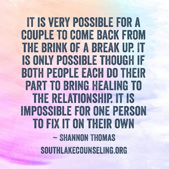 It is very possible for a couple to come back from the brink of a break up. It is only possible though if both people each do their part to bring healing to the relationship. It is impossible for one person to fix it on their own #relationships