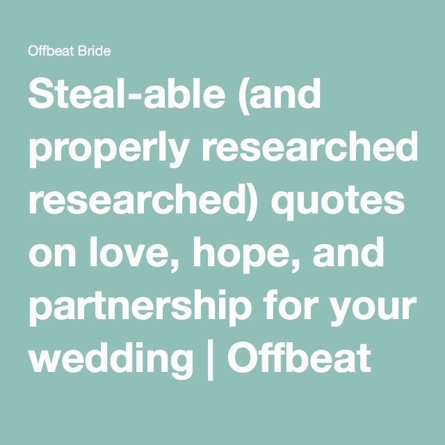 Steal-able (and properly researched) quotes on love, hope, and partnership for your wedding | Offbeat Bride