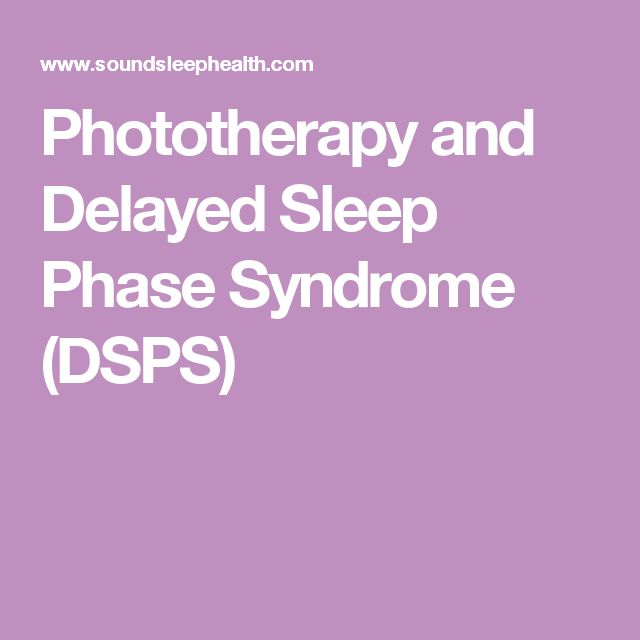 Phototherapy and Delayed Sleep Phase Syndrome (DSPS)