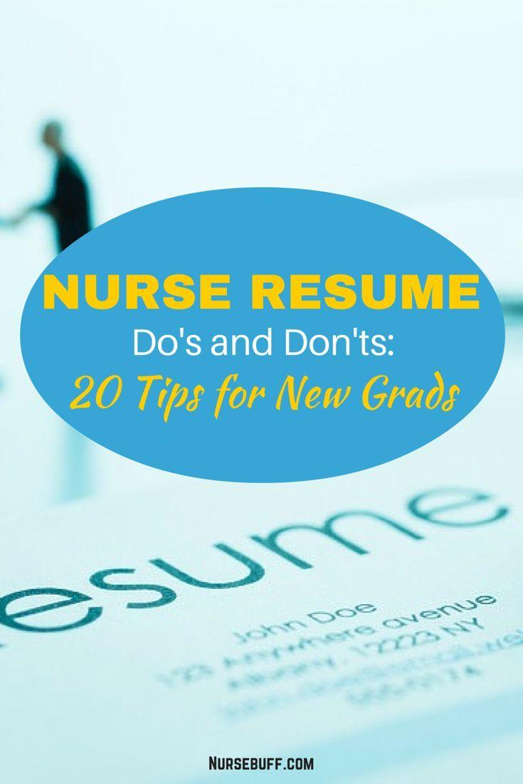 Nurse Resume Do's and Don'ts: 20 Tips for New Grads. #Nursebuff #Nurse #resume