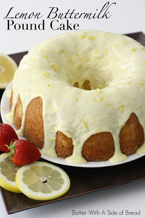 Lemon Buttermilk Pound Cake - Butter With A Side of Bread
