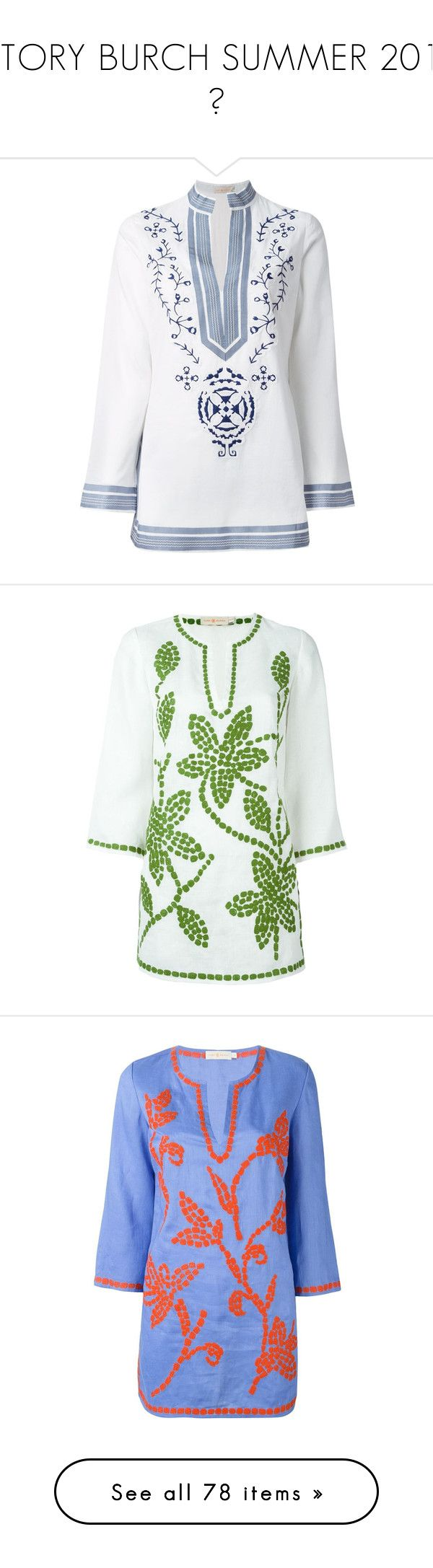 """✿ TORY BURCH SUMMER 2016 ✿"" by hrfost1210 ❤ liked on Polyvore featuring tops, tunics, blouses, white, embroidery top, white embroidered tunic, white tunic, embroidered tunic, tory burch tops and linen tunic"
