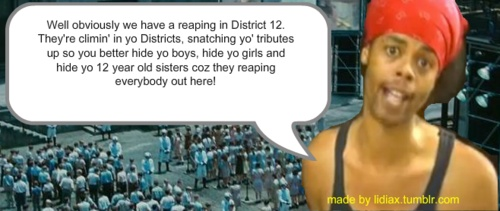 well obviously we have a reaping in district 12