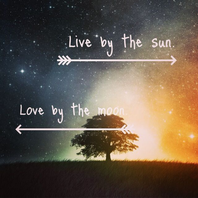 Download Live by the sun, love by the moon.   Niece quotes ...