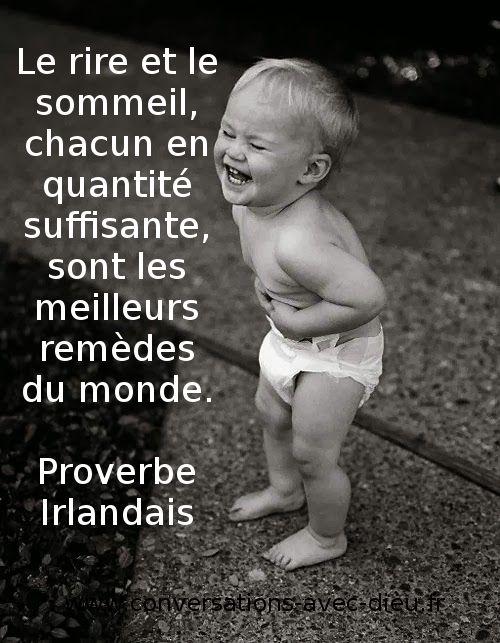 Le rire et le sommeil chacun en quantité suffisante sont les meilleurs remèdes du monde. - Proverbe irlandais  http://ift.tt/1hbAx37