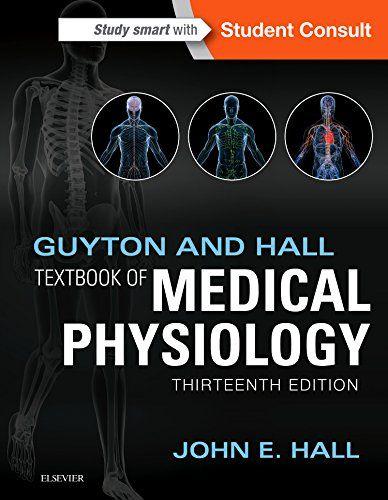Guyton and Hall Textbook of Medical Physiology, 13e (Guyton Physiology)/ John E. Hall PhD- Main Library 612 GUY