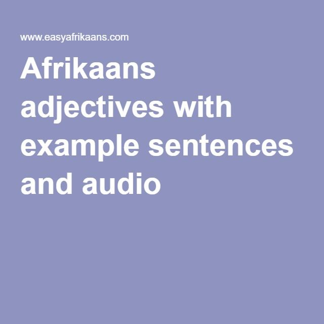 Afrikaans adjectives with example sentences and audio